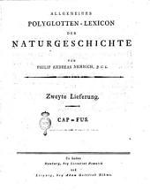 Allgemeines Polyglotten-Lexicon der Natur-geschichte, mit erklærenden Anmerkungen von Philipp Andreas Nemnich: 1-2
