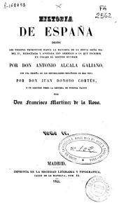 Historia de España: desde los tiempos primitivos hasta la mayoria de la Reina Doña Isabel II, Volúmenes 4-5