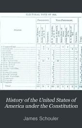 History of the United States of America Under the Constitution: Volume 2