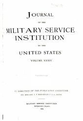 Journal of the Military Service Institution of the United States: Volumes 34-35