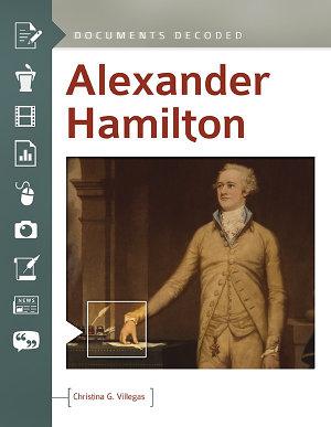 Alexander Hamilton  Documents Decoded