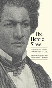 The Heroic Slave: A Cultural and Critical Edition