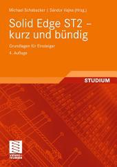 Solid Edge ST2 - kurz und bündig: Grundlagen für Einsteiger, Ausgabe 4