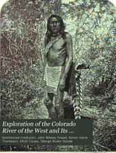 Exploration of the Colorado River of the West and Its Tributaries: Explored in 1869, 1870, 1871, and 1872, Under the Direction of the Secretary of the Smithsonian Institution, Volume 917