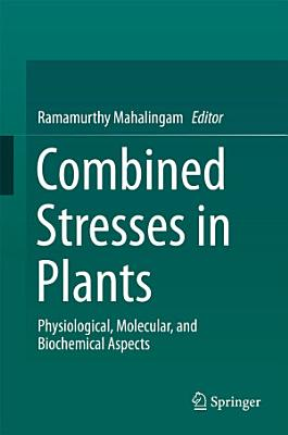 Combined Stresses in Plants
