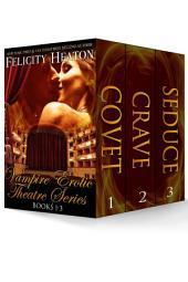 Vampire Erotic Theatre Romance Series Books 1-3 Boxed Set