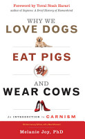 Why We Love Dogs  Eat Pigs  and Wear Cows  10th Anniversary Edition PDF