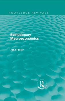Evolutionary Macroeconomics  Routledge Revivals  PDF