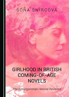 Girlhood in British Coming of Age Novels