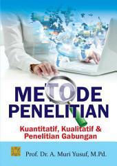 Metode Penelitian Kuantitatif, Kualitatif & Penelitian Gabungan