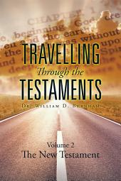 Travelling Through the Testaments: The New Testament, Volume 2