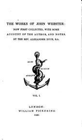 The Works of John Webster: Volume 1