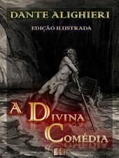 A Divina Comédia [Ilustrado] [Com notas e índice ativo]: Edição Ilustrada