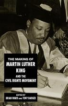 The Making of Martin Luther King and the Civil Rights Movement PDF