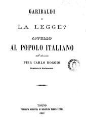 Garibaldi o la legge?: appello al popolo italiano
