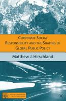 Corporate Social Responsibility and the Shaping of Global Public Policy PDF