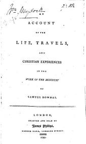 An Account of the Life, Travels, and Christian Experiences in the Work of the Ministry of Samuel Bownas