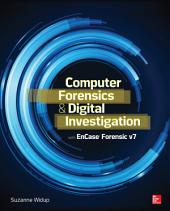 Computer Forensics and Digital Investigation with EnCase Forensic: Volume 7