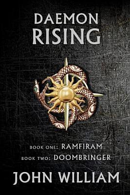 Daemon Rising   Book One  Ramfiram   Book Two  DoomBringer