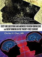 Sixty-One Questions and Answers for New Knowledge and New Thinking in the Twenty-First Century