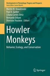 Howler Monkeys: Behavior, Ecology, and Conservation