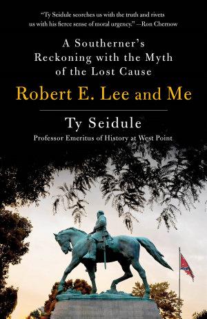Robert E  Lee and Me