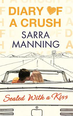 Diary of a Crush  Sealed With a Kiss PDF