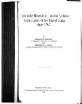 Guide to the Materials in London Archives for the History of the United States Since 1783: Issue 90, Part 2