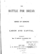 The Battle for Bread: A Series of Sermons Relating to Labor and Capital