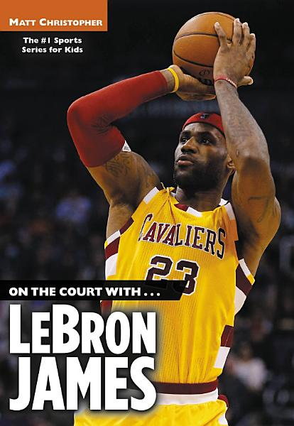 Download On the Court with   LeBron James Book