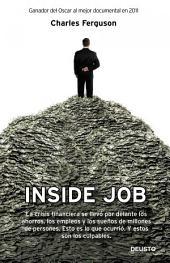 Inside Job: La crisis financiera se llevó por delante los ahorros, los empleos y los sueños de millones de personas. Esto es lo que ocurrió. Y estos son los culpables