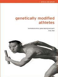 Genetically Modified Athletes PDF