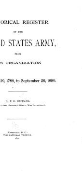 Historical Register of the United States Army: From Its Organization, September 29, 1789, to September 29, 1889