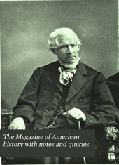 The Magazine of American History with Notes and Queries: Volume 19