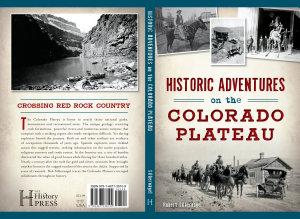 Historic Adventures on the Colorado Plateau PDF