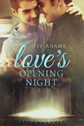 Love's Opening Night