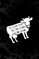 I'll Love You 'Till The Cows Come Home