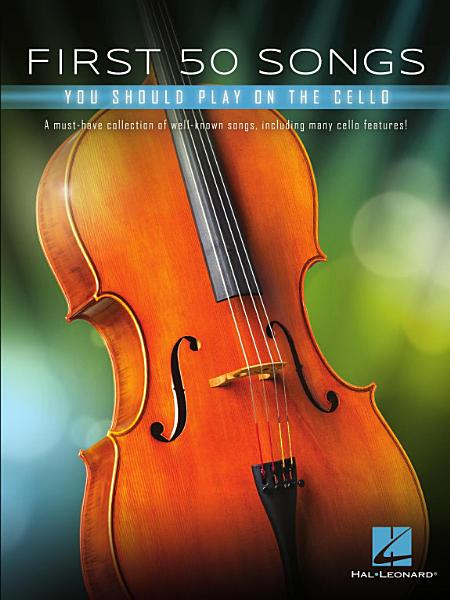 Download First 50 Songs You Should Play on Cello Book