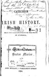 Catechism of Irish History: From the Earliest Events to the Death of O'Connell