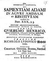 Dissertatio Academica, Qua Sapientiam Adami In Agure Amissam Et Restitutam occasione loci Prov. XXX, 2.3