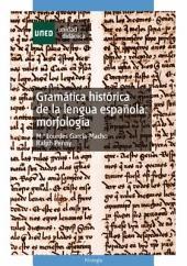 GRAMÁTICA HISTÓRICA DE LA LENGUA ESPAÑOLA: MORFOLOGÍA
