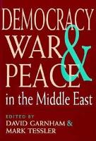 Democracy  War  and Peace in the Middle East PDF