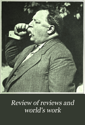 Review of Reviews and World's Work: An International Magazine, Volume 46