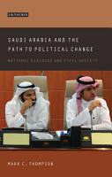 Saudi Arabia and the Path to Political Change PDF