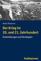 Der Krieg im 20  und 21  Jahrhundert PDF