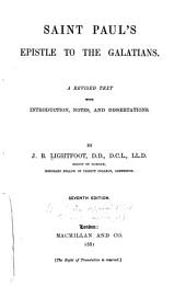 Saint Paul's Epistle to the Galatians: A Revised Text with Introduction, Notes, and Dissertations