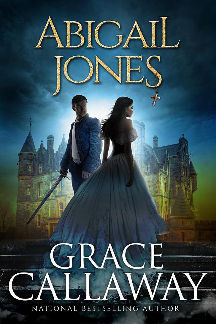 Abigail Jones (Chronicles of Abigail Jones, #1)
