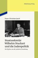 Staatssekret  r Wilhelm Stuckart und die Judenpolitik PDF
