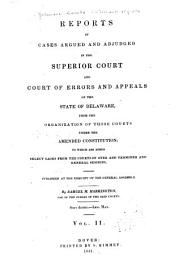 Delaware Reports: Containing Cases Decided in the Supreme Court (excepting Appeals from the Chancellor) and the Superior Court and the Orphans' Court of the State of Delaware, Volume 2