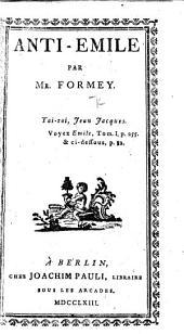 """AntiÉmile. [An attack on the """"Émile"""" of J. J. Rousseau.]"""